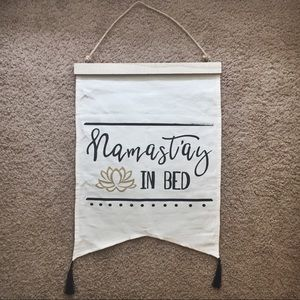 NWOT Namastay In Bed Hanging Sign